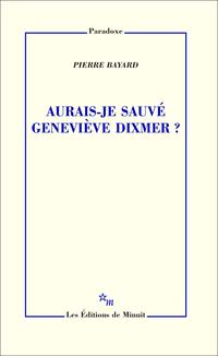 Aurais-je sauvé Geneviève Dixmer?