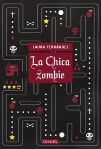 La Chica zombie   Fernández, Laura