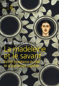 La Madeleine et le Savant. Balade proustienne du côté de la psychologie cognitive