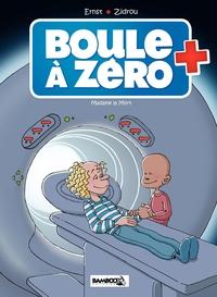 Boule à zéro - Tome 4 - Mad...