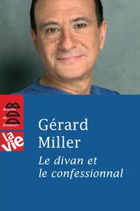 Le divan et le confessionnal | Miller, Gérard (1945-....). Auteur