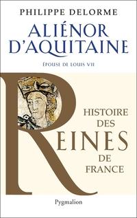 Alienor d'Aquitaine | Delorme, Philippe