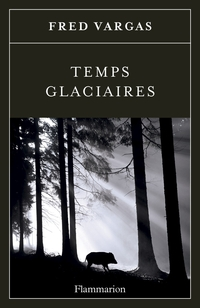 Temps glaciaires | Vargas, Fred
