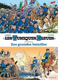 Les Tuniques Bleues présentent - Les grandes batailles