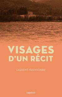Visages d'un récit | MAUVIGNIER, Laurent
