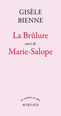 La Brûlure suivi de Marie-S...