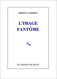 L'Image fantôme | Guibert, Hervé
