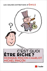 C'est quoi être riche ? : entretiens avec Émile