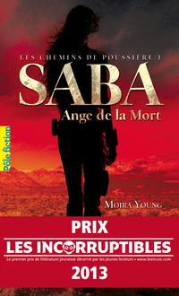 Les chemins de poussière (Tome 1) - Saba, Ange de la Mort | Young, Moira