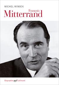 François Mitterrand | Winock, Michel