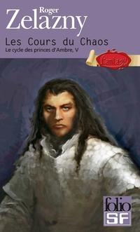 Le cycle des princes d'Ambre (Tome 5) - Les Cours du Chaos