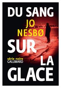 Du sang sur la glace | Nesbo, Jo