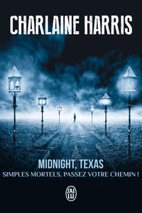 Midnight, Texas (Tome 1) - Simples mortels, passez votre chemin ! | Harris, Charlaine