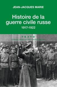 Histoire de la guerre civile russe   Marie, Jean-Jacques
