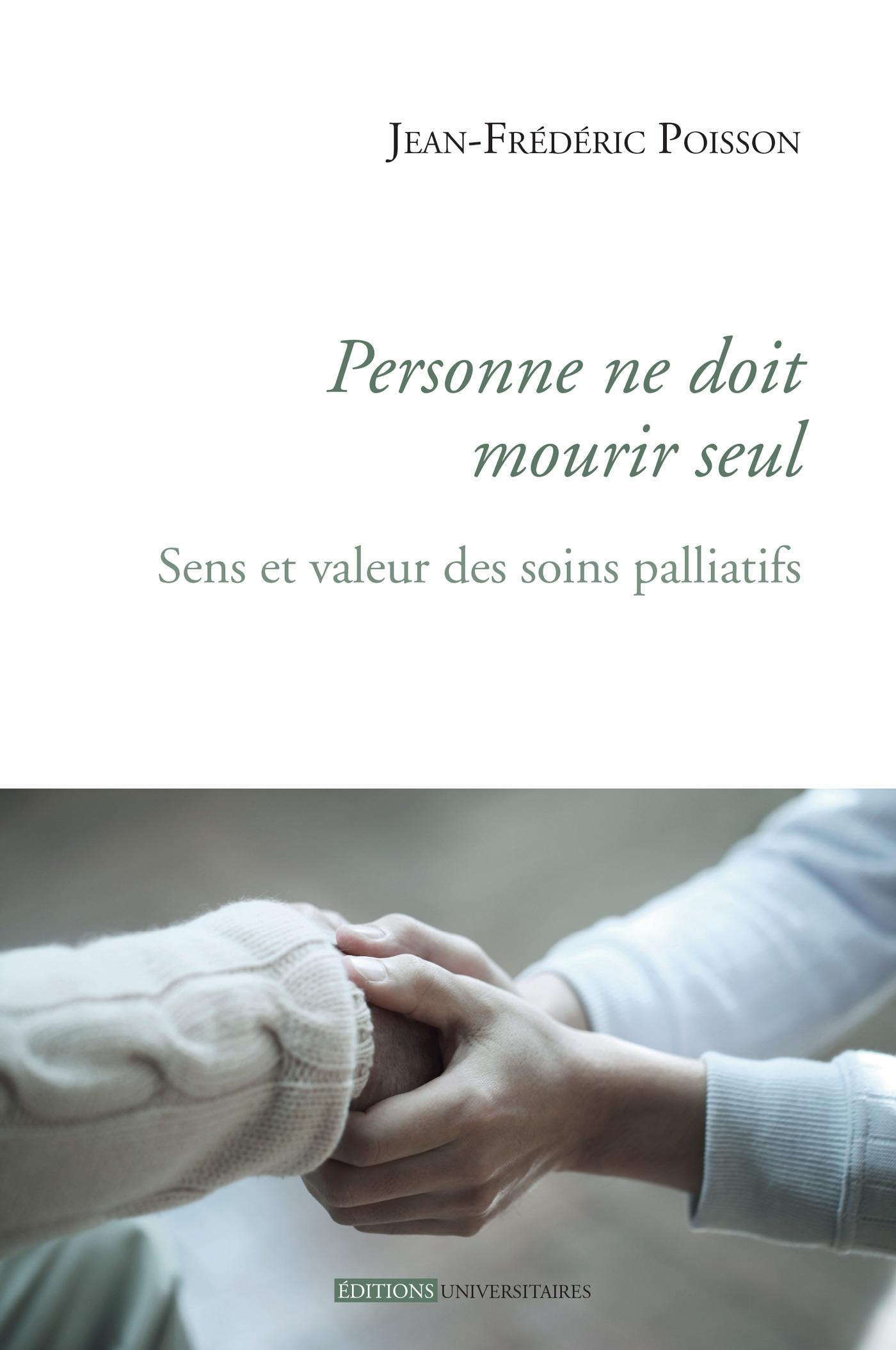 Personne ne doit mourir seul, Sens et valeur des soins palliatifs