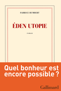 Éden Utopie | Humbert, Fabrice