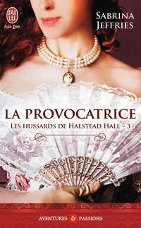 Les hussards de Halstead Hall (Tome 3) - La provocatrice