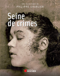 Seine de crimes | Charlier, Philippe