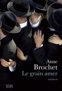 Le Grain amer | Brochet, Anne