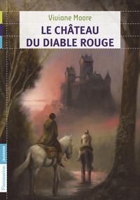 Au temps noir des fléaux (Tome 3) - Le château du diable rouge | Moore, Viviane