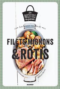 Les bonnes recettes de filets mignons et rôtis