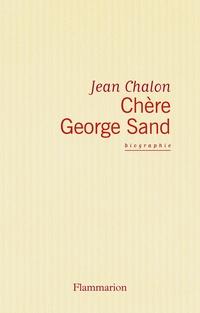 Chère George Sand | Chalon, Jean