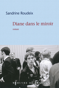 Diane dans le miroir | Roudeix, Sandrine