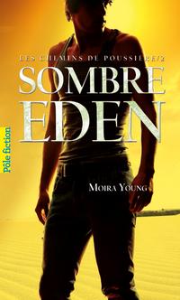 Les chemins de poussière (Tome 2) - Sombre Eden | Young, Moira