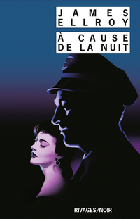 À cause de la nuit | Ellroy, James