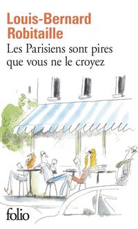 Les Parisiens sont pires que vous ne le croyez