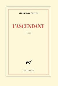 L'ascendant | Postel, Alexandre
