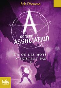 A comme Association (Tome 5) - Là où les mots n'existent pas