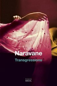 Transgressions | Naravane, Vaiju