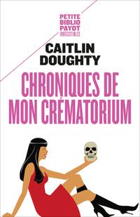 Chroniques de mon crématorium | Doughty, Caitlin