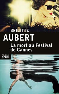 La Mort au festival de Cannes | Aubert, Brigitte