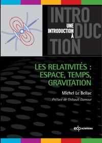 Les relativités : Espace, T...