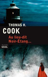 Au lieu-dit Noir-Etang... | Cook, Thomas H.