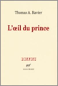 L'œil du prince | Ravier, Thomas A.