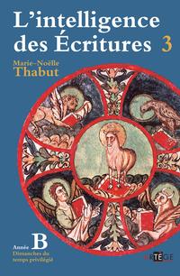 Intelligence des écritures - Volume 3 - Année B