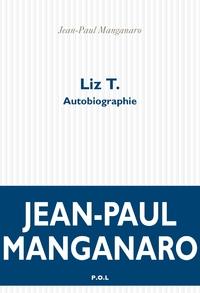 Liz T. Autobiographie | Manganaro, Jean-Paul