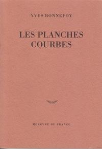 Les Planches courbes   Bonnefoy, Yves