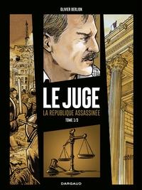 Le Juge, la République assassinée - Tome 1 | Olivier Berlion,