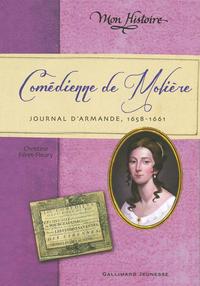 Comédienne de Molière. Journal d'Armande, 1658-1661 | Gauthey, Raphaël