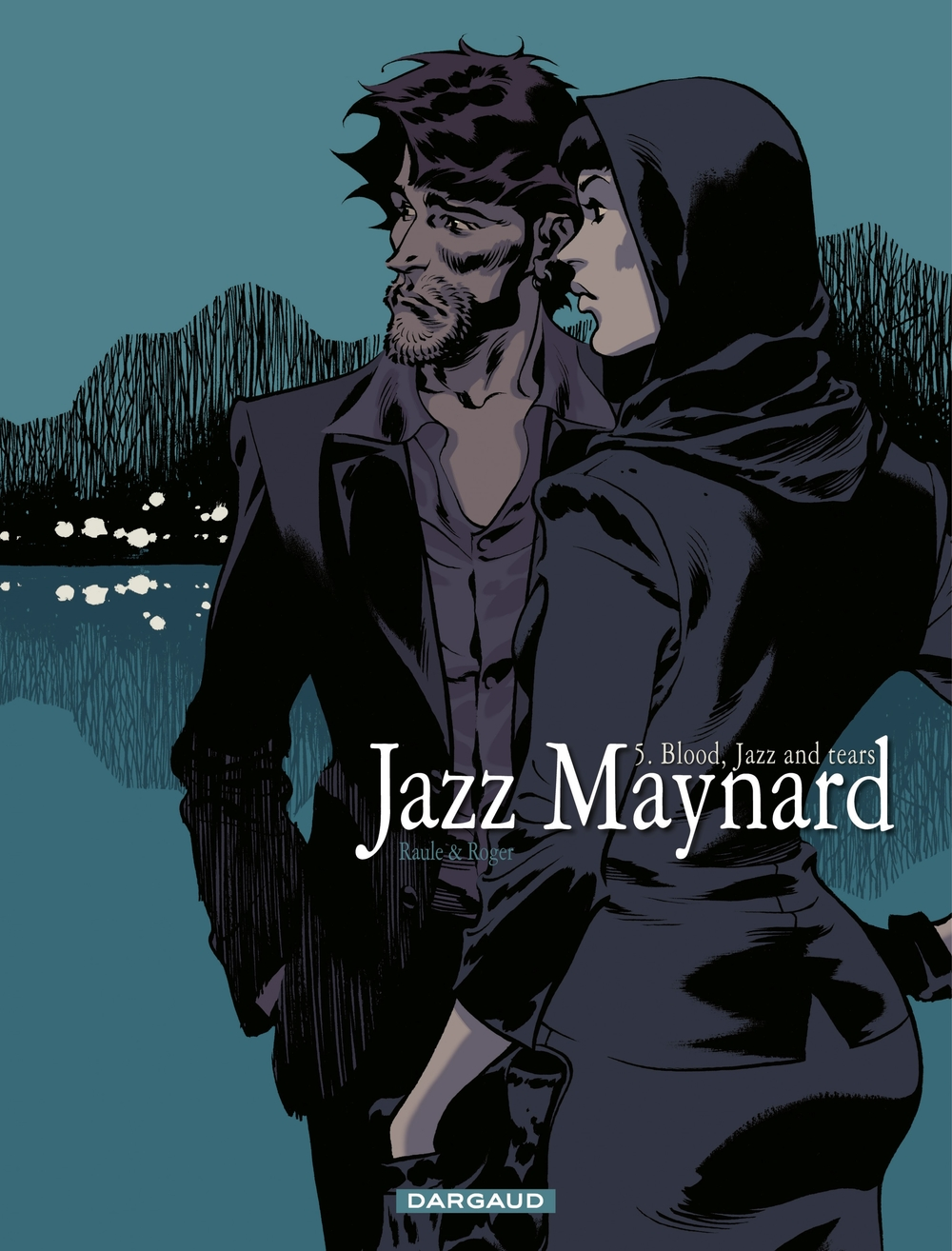 Jazz Maynard - Tome 5 - Blood, Jazz and tears | Roger,