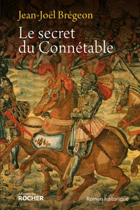 Le secret du Connétable | Brégeon, Jean-Joël