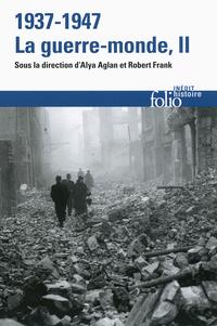 1937-1947 : la guerre-monde (Tome 2)