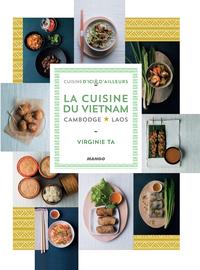 La cuisine du Vietnam, Camb...