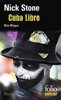 La trilogie Max Mingus (Tome 3) - Cuba Libre | Stone, Nick