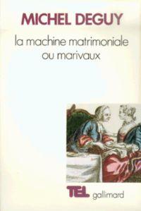 La Machine matrimoniale ou ...