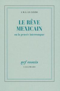 Le rêve mexicain ou La pens...